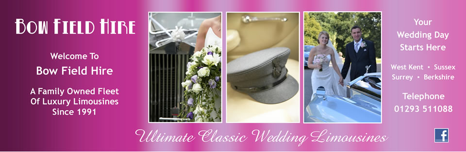 Bow Field Hire - family owned fleet of wedding limousines - West Kent, Sussex, Surrey, Berkshire